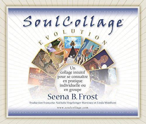 SoulCollage® Evolution: Se découvrir et mieux se connaître par le collage intuitif. A pratiquer seul ou en groupe. (French Edition)