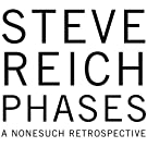 Steve Reich : Phases (A Nonesuch Retrospective) (Coffret 5 CD)