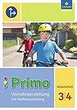 Primo.Verkehrserziehung - Ausgabe 2017: Die Radfahrausbildung: Arbeitsheft 3 / 4 -
