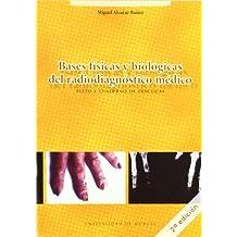 Bases Fisicas y Biologicas del Radiodiagnostico Medico: Texto y Cuaderno de Practicas