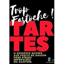 Tartes: 11 desserts gourmands faciles à réaliser (Alix et ses Délices t. 4) (French Edition)