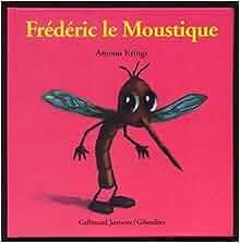 Fr d ric le moustique antoon krings livres - Frederic le moustique ...