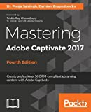 Mastering Adobe Captivate 2017 - Fourth Edition