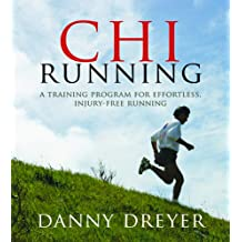 Chirunning: A Training Program for Effortless, Injury-Free Running