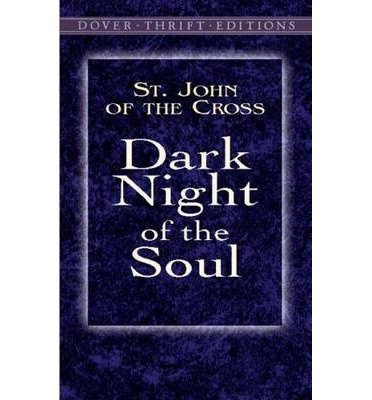 { Dark Night of the Soul (Dover Thrift Editions) Paperback } John, St ( Author ) May-09-2003 Paperback