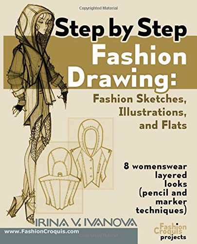 Step by step fashion drawing. Fashion sketches, illustrations, and flats: 8 womenswear layered looks (pencil and marker techniques) (Fashion Croquis Projects, Band 1) -