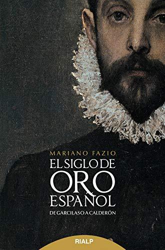 El siglo de oro español: De Garcilaso a Calerdón (Literatura y Ciencia de la Literatura)