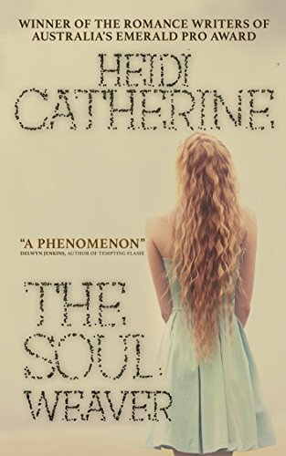 The Soulweaver (The Soulweaver Series Book 1) by [Catherine, Heidi]