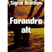 Forandre alt (Norwegian Edition)