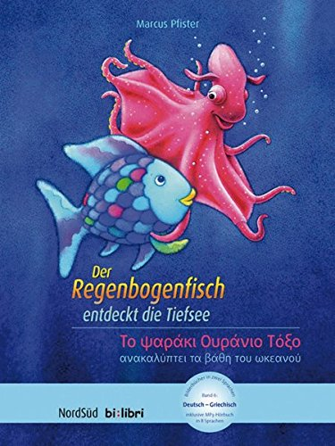 Der Regenbogenfisch entdeckt die Tiefsee: Kinderbuch Deutsch-Griechisch mit MP3-Hörbuch zum Herunterladen (Die Moderne Griechische Sprache Lernen)