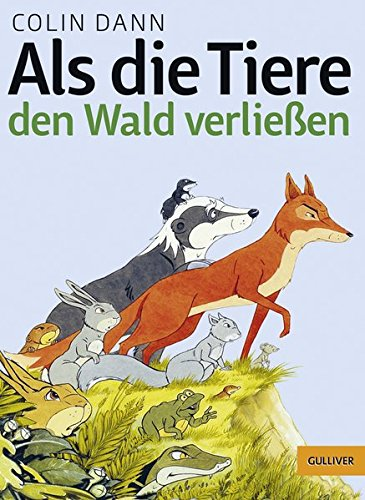 Als die Tiere den Wald verließen (Wald-tiere Waldes Des)