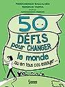 50 défis pour changer le monde par Baccalario