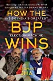 #6: How the BJP wins: Inside India's Greatest Election Machine