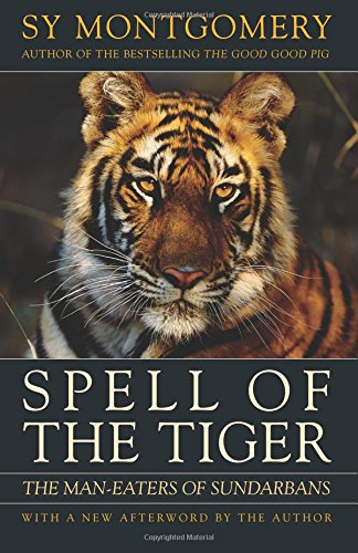 Spell of the Tiger: The Man-Eaters of Sundarbans por Sy Montgomery