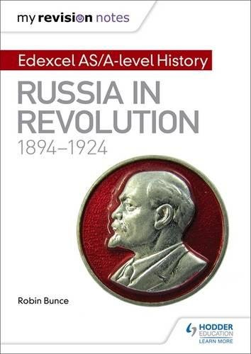 My Revision Notes: Edexcel AS/A-level History: Russia in revolution, 1894-1924