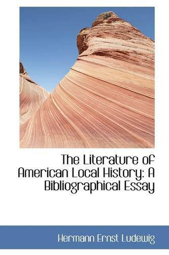The Literature of American Local History: A Bibliographical Essay