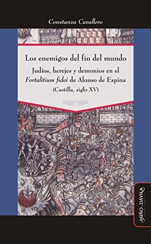 Los enemigos del fin del mundo: Judíos, herejes y demonios en el