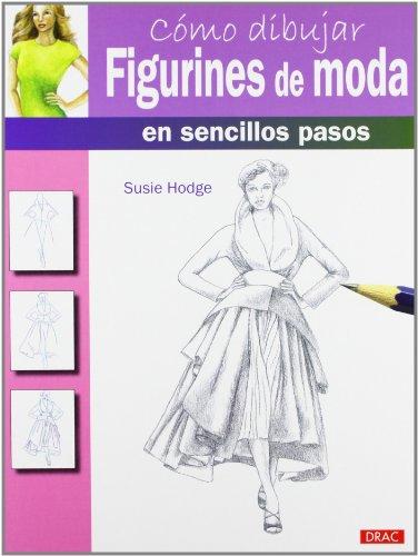Cómo Dibujar Figurines De Moda En Sencillos Pasos (Como Dibujar) por Susie Hodge