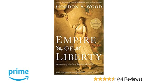They Helped Make History At 1709 Monroe >> Empire Of Liberty A History Of The Early Republic 1789 1815