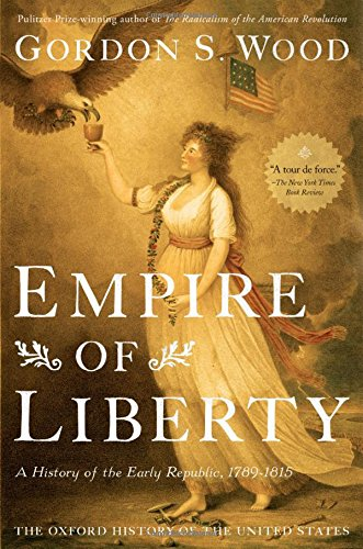 Empire of Liberty: A History of the Early Republic, 1789-1815 (Oxford History of the United States) por Gordon S. Wood