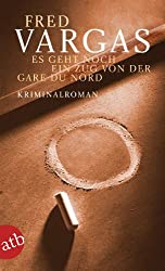 Es geht noch ein Zug von der Gare du Nord: Kriminalroman (Kommissar Adamsberg ermittelt 1)