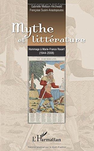 Mythe et Littrature Hommage  Marie France Rouart