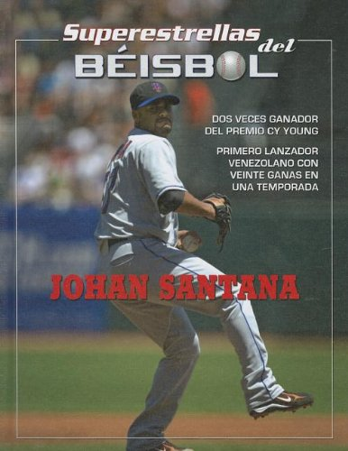 Johan Santana (Superestrellas del beisbol/Superstars of Baseball) por Luis Garcia