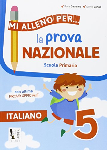 Mi alleno per... la prova nazionale italiano 5. Per la Scuola elementare