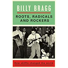 Roots, Radicals and Rockers: How Skiffle Changed the World (English Edition)