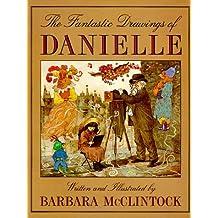 The Fantastic Drawings of Danielle by Barbara McClintock (1996-09-23)