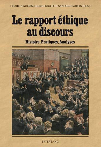Le Rapport Éthique Au Discours: Histoire, Pratiques, Analyses par (Broché - Jul 11, 2013)