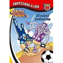 Empezando a leer - El robot futbolista (Lazy town)