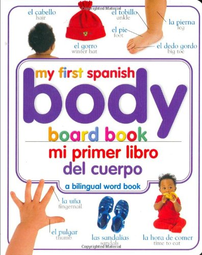 My First Spanish Body Board Book/Mi Primer Libro del Cuerpo (My First Word Books)