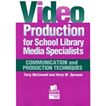 Video Production for School Library Media Specialists: Communication and Production Techniques (Professional Growth Series) by John Terrence Mcconnell (2000-07-30)