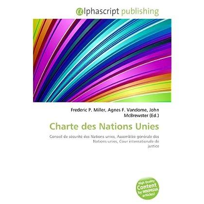 Charte des Nations Unies: Conseil de sécurité des Nations unies, Assemblée générale des Nations unies, Cour internationale de justice