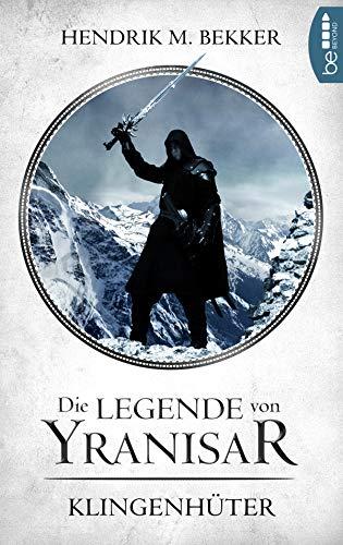 Die Legende von Yranisar - Klingenhüter: Band 2 (Die Magie des Schwertes)