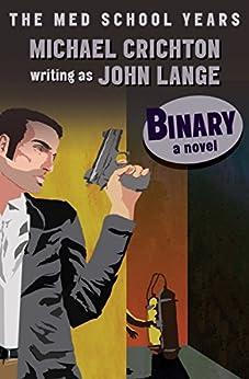 Binary: A Novel by [Crichton, Michael, Lange, John]