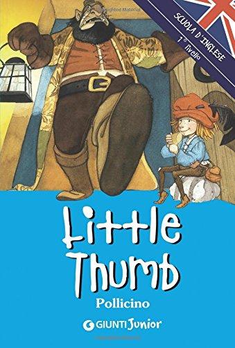 Little Thumb-Pollicino. Ediz. illustrata