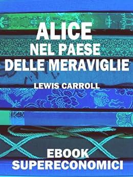Alice nel Paese delle Meraviglie (eBook Supereconomici) di [Carroll, Lewis]