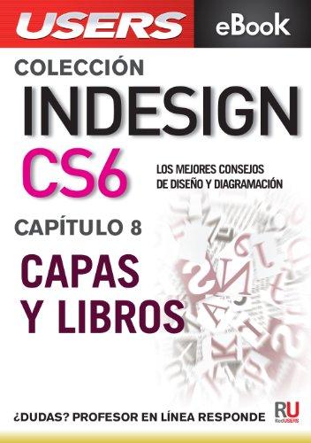 InDesign CS6: Capas y libros (Colección InDesign CS6 nº 8) por Paula Fleitas