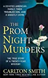 The Prom Night Murders: A Devoted American Family, Their Troubled Son, and a Ghastly Crime (St. Martin's True Crime Library)