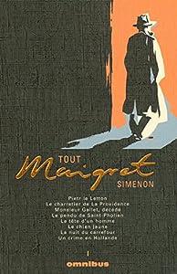 """Afficher """"Tout Maigret n° 1<br /> Tout Maigret - volume I : Pietr-le-Letton, Le Charretier de la providence, Monsieur Gallet, decédé, Le Pendu de Saint-Pholien, La Tête d'un homme, Le Chien jaune, La nuit du carrefour, Un Crime en Hollande"""""""