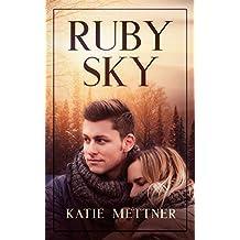 Ruby Sky: A Small Town Minnesota Romantic Suspense Novel (Raven Ranch Mysteries Book 2)
