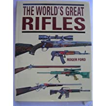 The World's Great Rifles by Roger Ford (1998-08-02)