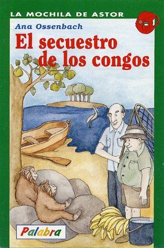 El secuestro de los congos (La mochila de Astor. Serie verde) por Ana Ossenbach
