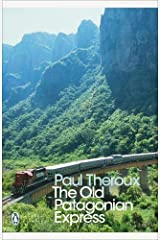 The Old Patagonian Express: By Train Through the Americas (Penguin Modern Classics) Paperback