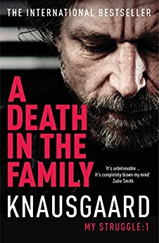 A Death in the Family: My Struggle Book 1 by [Knausgaard, Karl Ove]