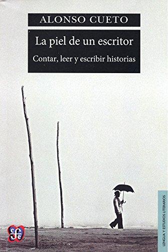 La piel de un escritor. Contar, leer y escribir historias (Spanish Edition)