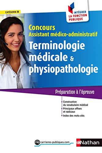 Terminologie et physiopathologie - concours assistant médico-administ. - Cat. B
