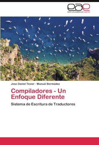 Compiladores - Un Enfoque Diferente